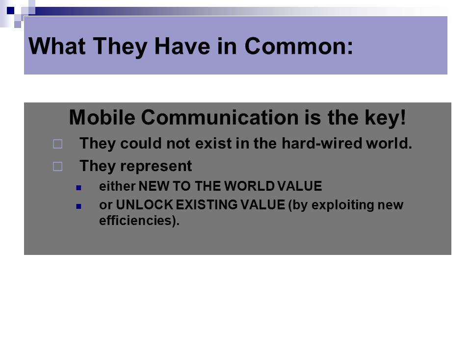 What They Have in Common: Mobile Communication is the key.