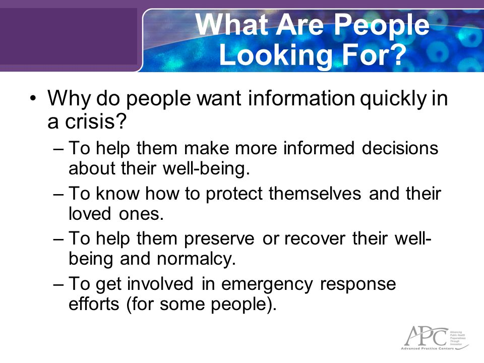 What Are People Looking For. Why do people want information quickly in a crisis.