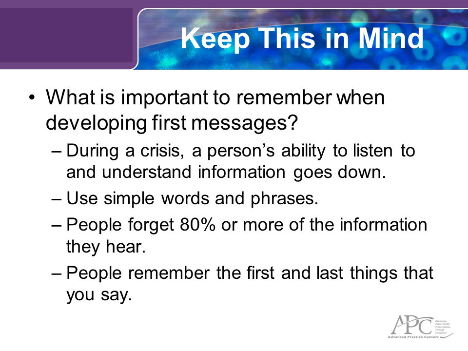Keep This in Mind What is important to remember when developing first messages.
