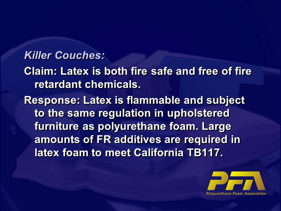 Killer Couches: Claim: Latex is both fire safe and free of fire retardant chemicals.