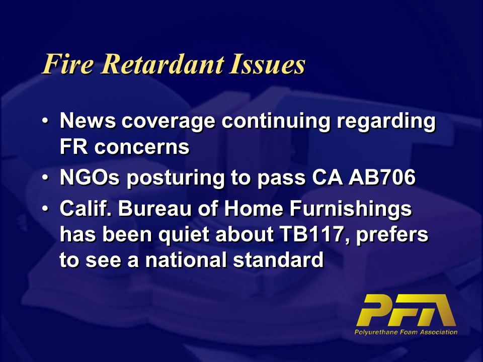 Fire Retardant Issues News coverage continuing regarding FR concerns NGOs posturing to pass CA AB706 Calif.