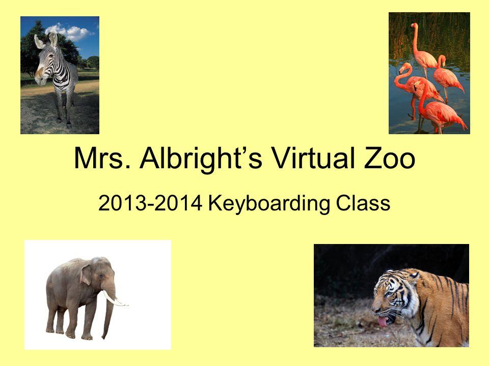 Mrs. Albright's Virtual Zoo 2013-2014 Keyboarding Class