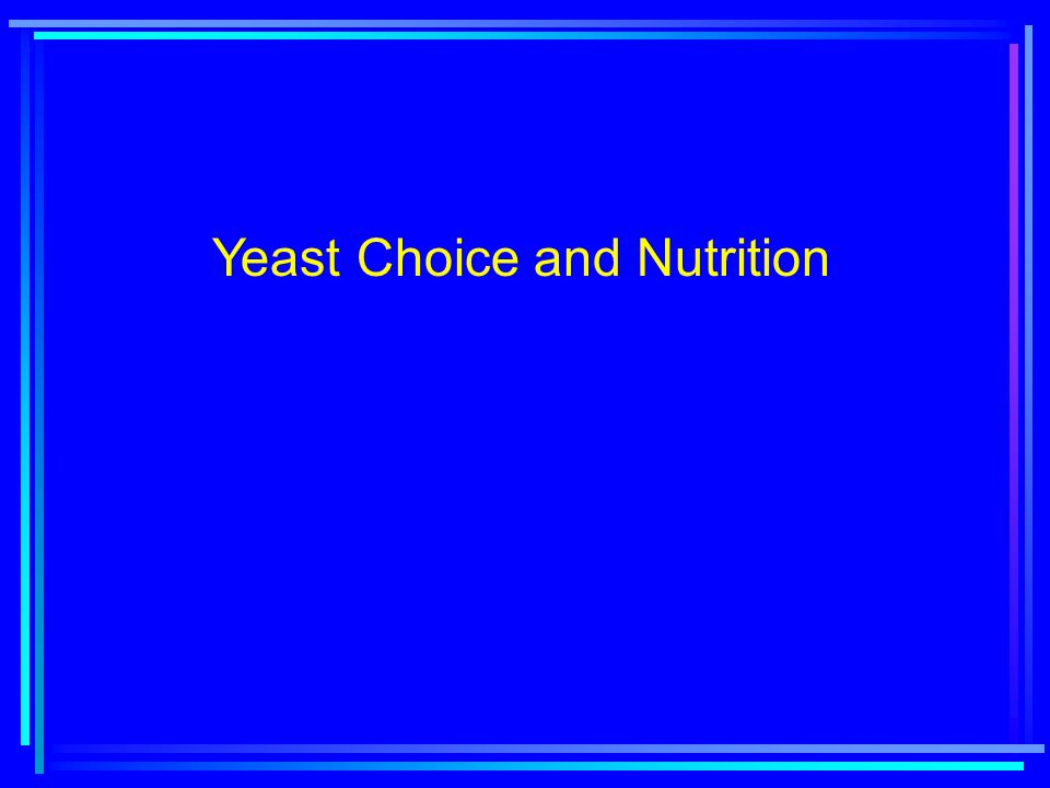 Yeast Choice and Nutrition