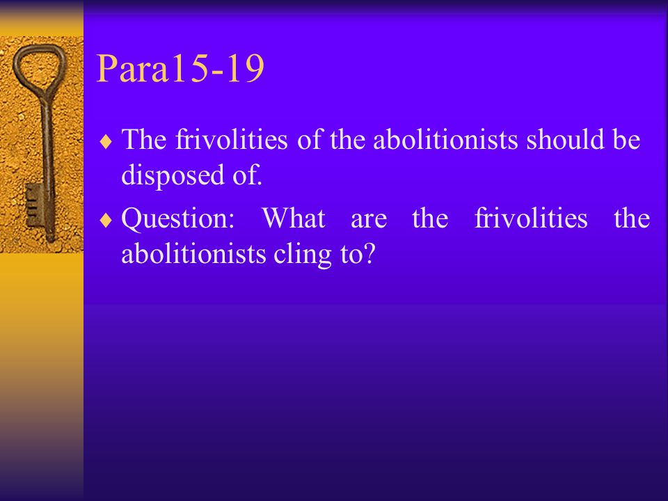 Para15-19  The frivolities of the abolitionists should be disposed of.