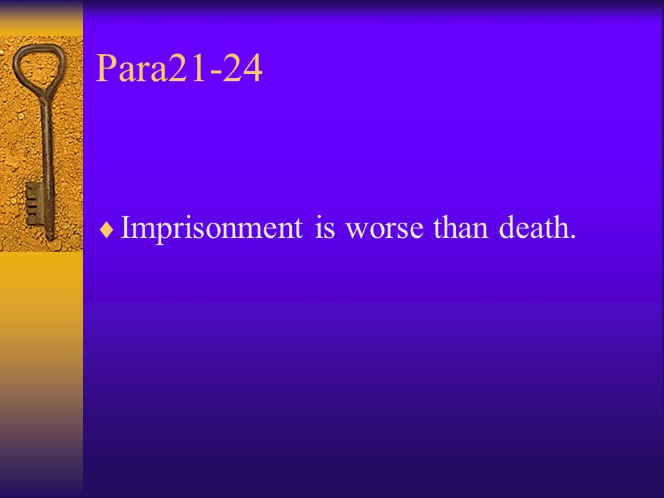 Para21-24  Imprisonment is worse than death.