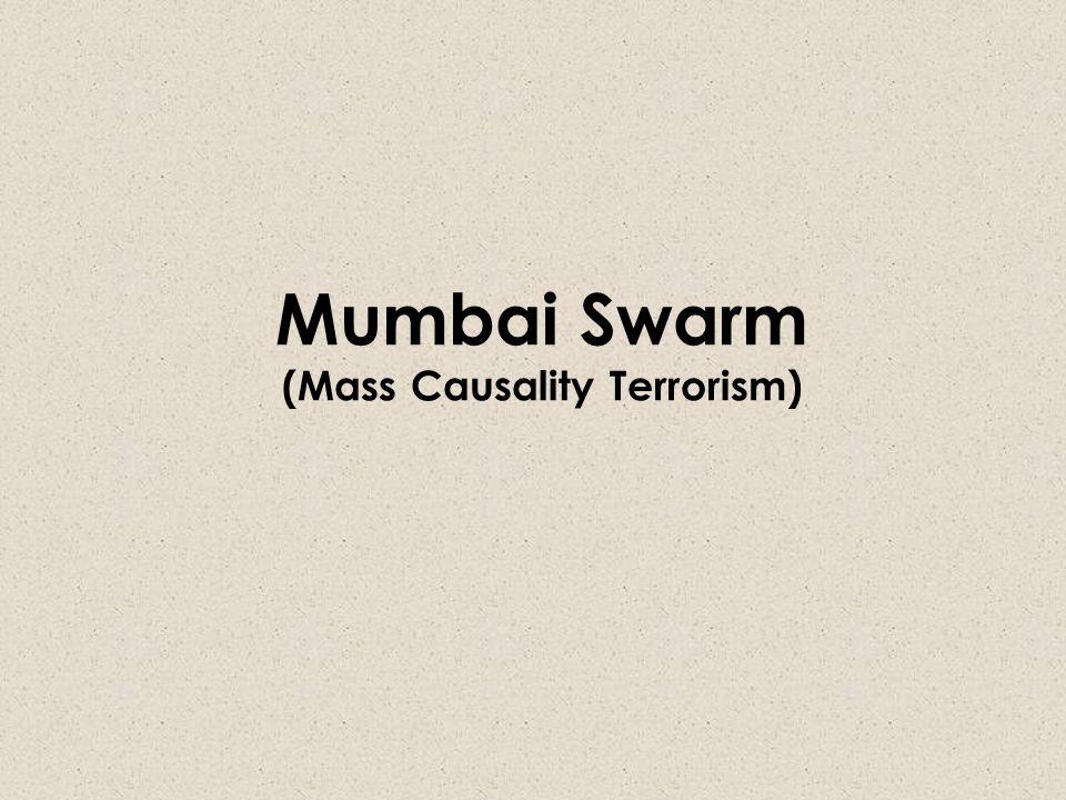 Mumbai Swarm (Mass Causality Terrorism)