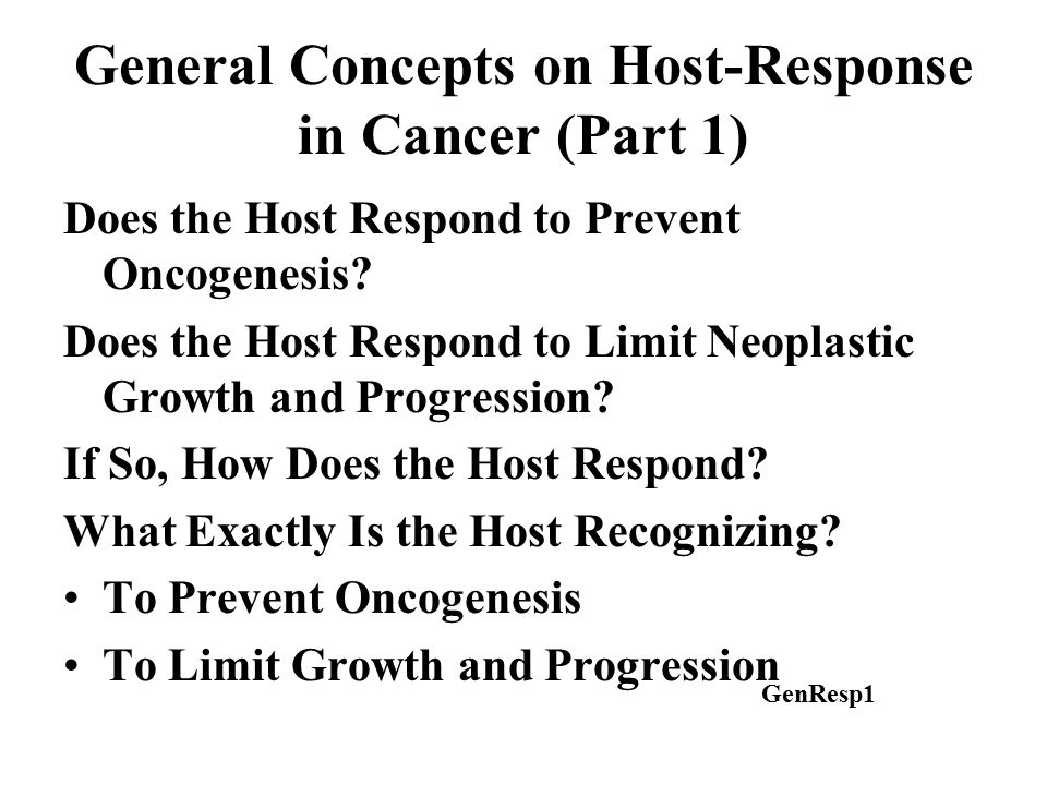 General Concepts on Host-Response in Cancer (Part 1) Does the Host Respond to Prevent Oncogenesis.