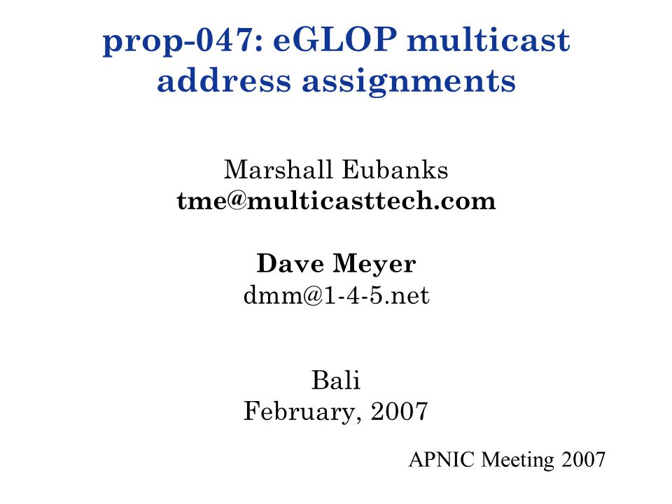 APNIC Meeting 2007 2 Multicast and Addressing Multicast is a means of distributing data on a one to many or many to many basis on the Internet.