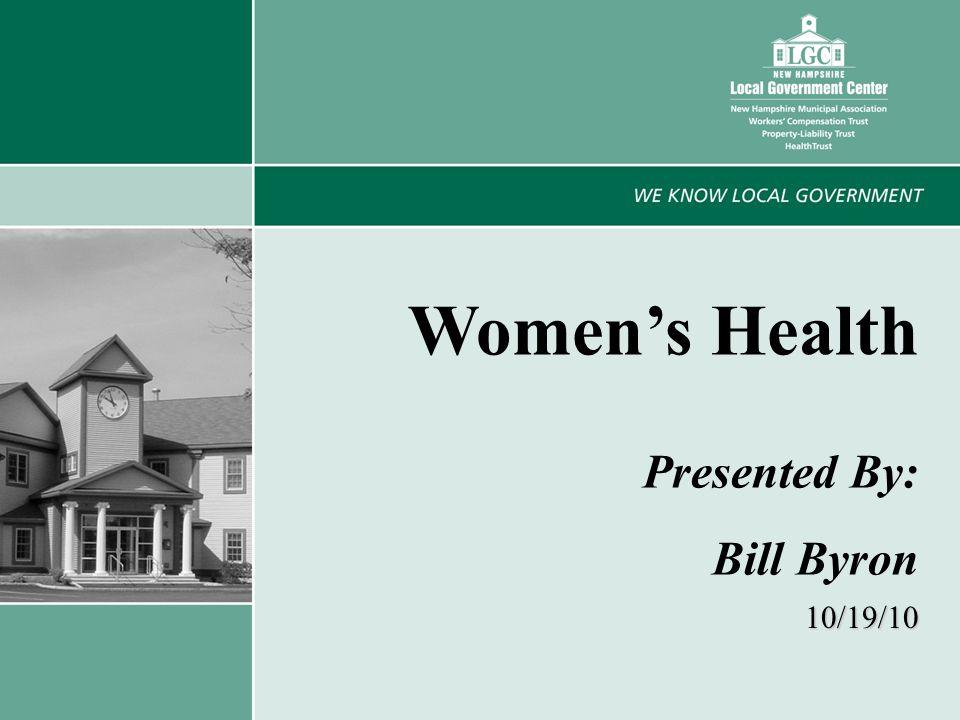 1 Women's Health Presented By: Bill Byron 10/19/10