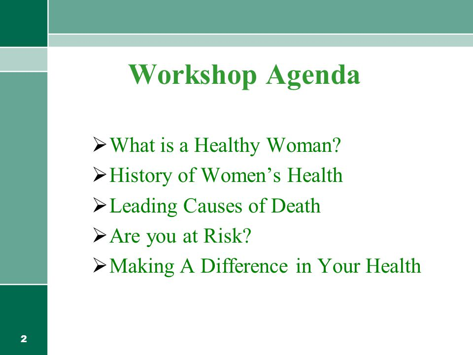 2 Workshop Agenda  What is a Healthy Woman.