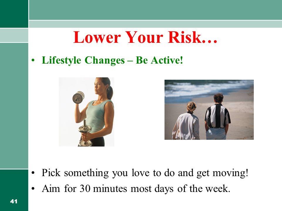 41 Lifestyle Changes – Be Active. Pick something you love to do and get moving.