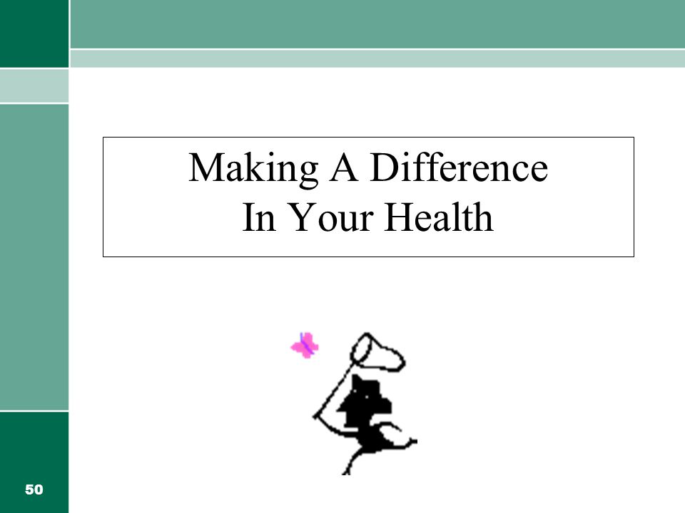 50 Making A Difference In Your Health