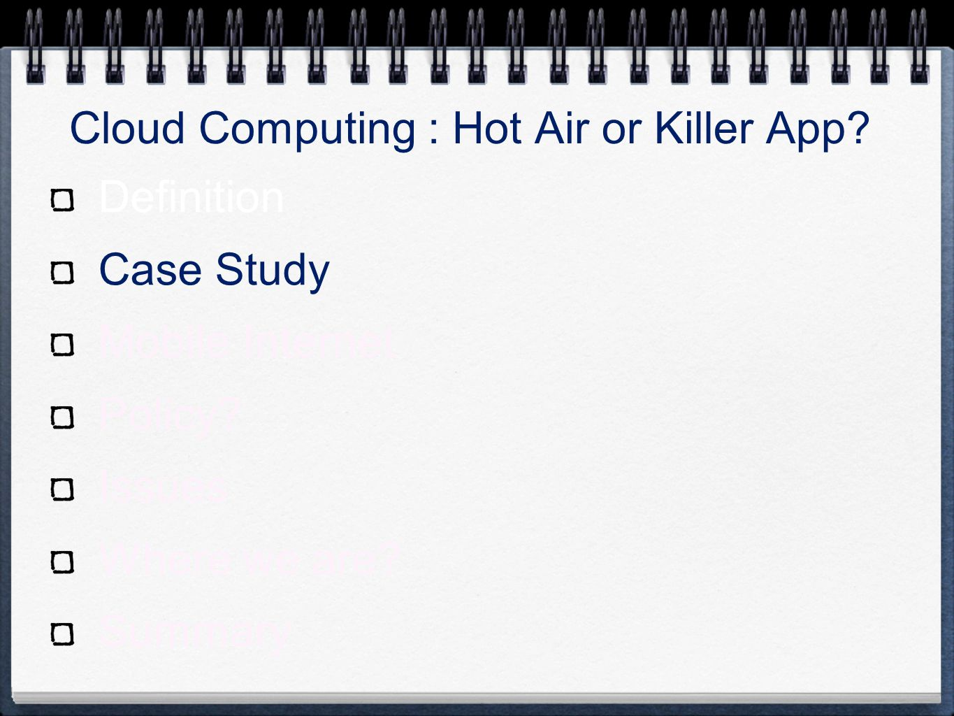 Cloud Computing : Hot Air or Killer App.Definition Case Study Mobile Internet Policy.