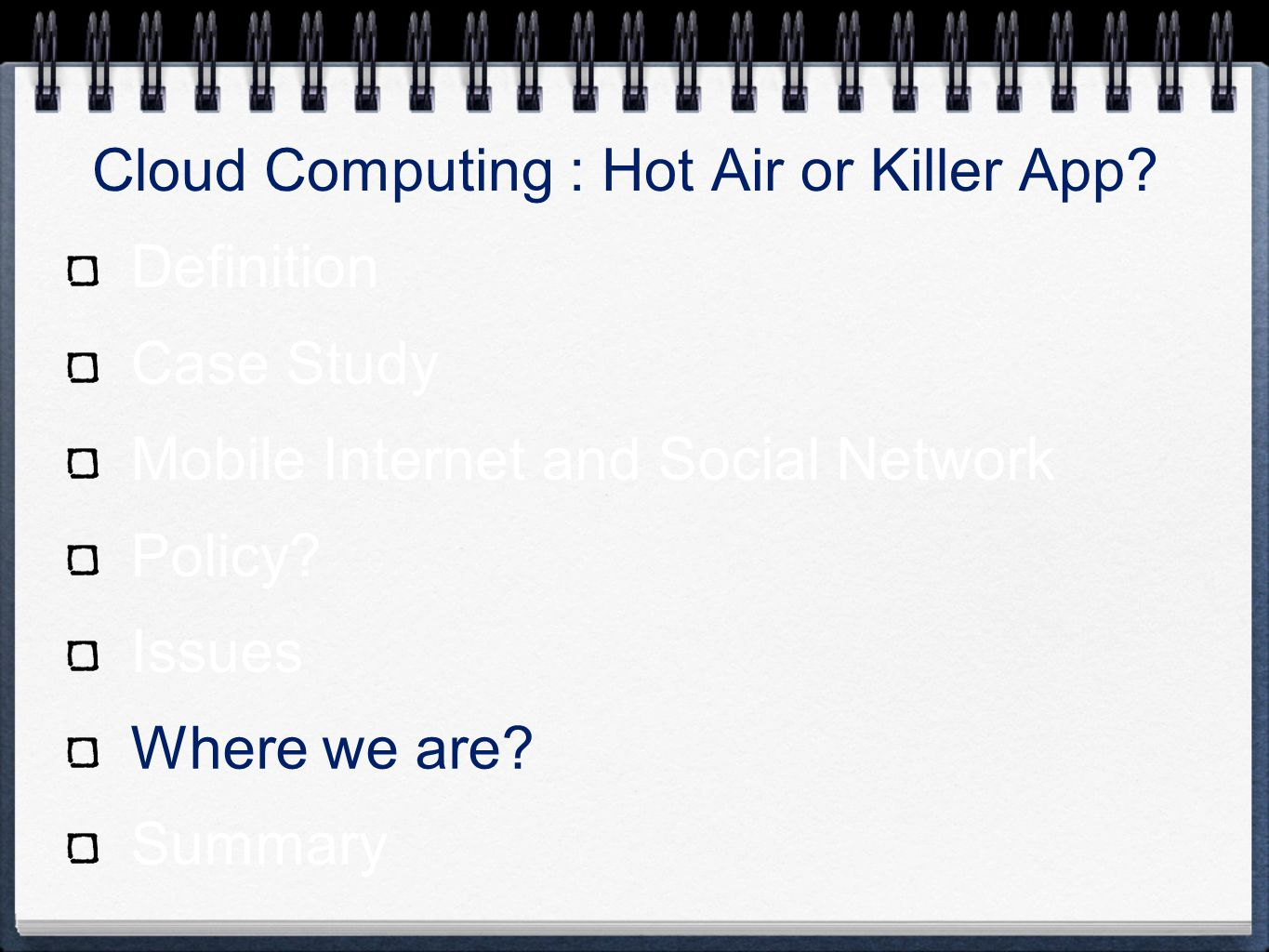 Cloud Computing : Hot Air or Killer App.