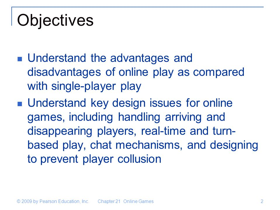 Chapter 21 Online Games2 © 2009 by Pearson Education, Inc.