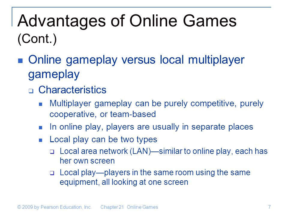 Chapter 21 Online Games7 © 2009 by Pearson Education, Inc.