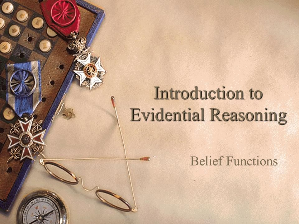 Introduction to Evidential Reasoning Belief Functions