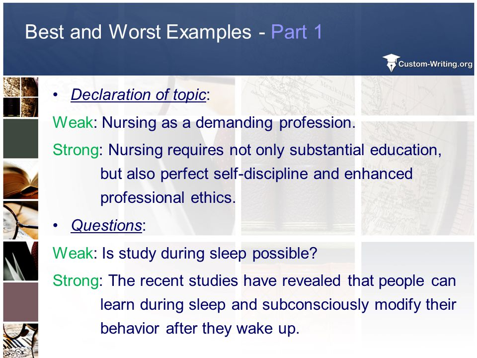 Best and Worst Examples - Part 1 Declaration of topic: Weak: Nursing as a demanding profession.