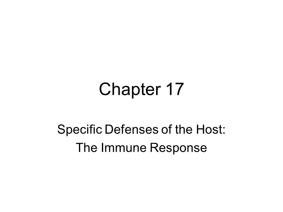 Chapter 17 Specific Defenses of the Host: The Immune Response
