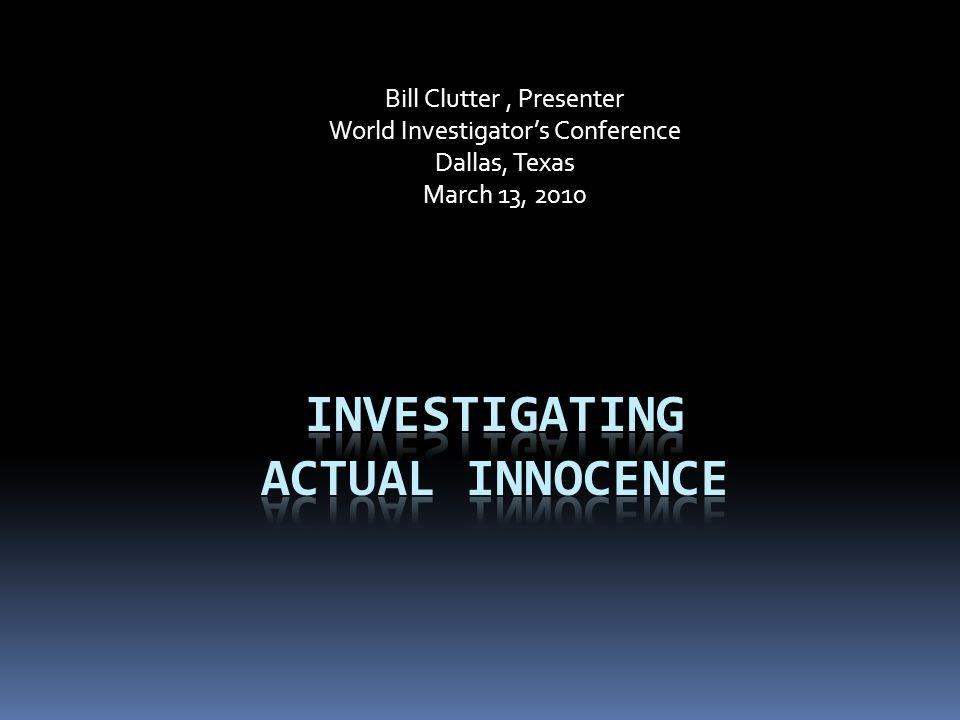 Bill Clutter, Presenter World Investigator's Conference Dallas, Texas March 13, 2010