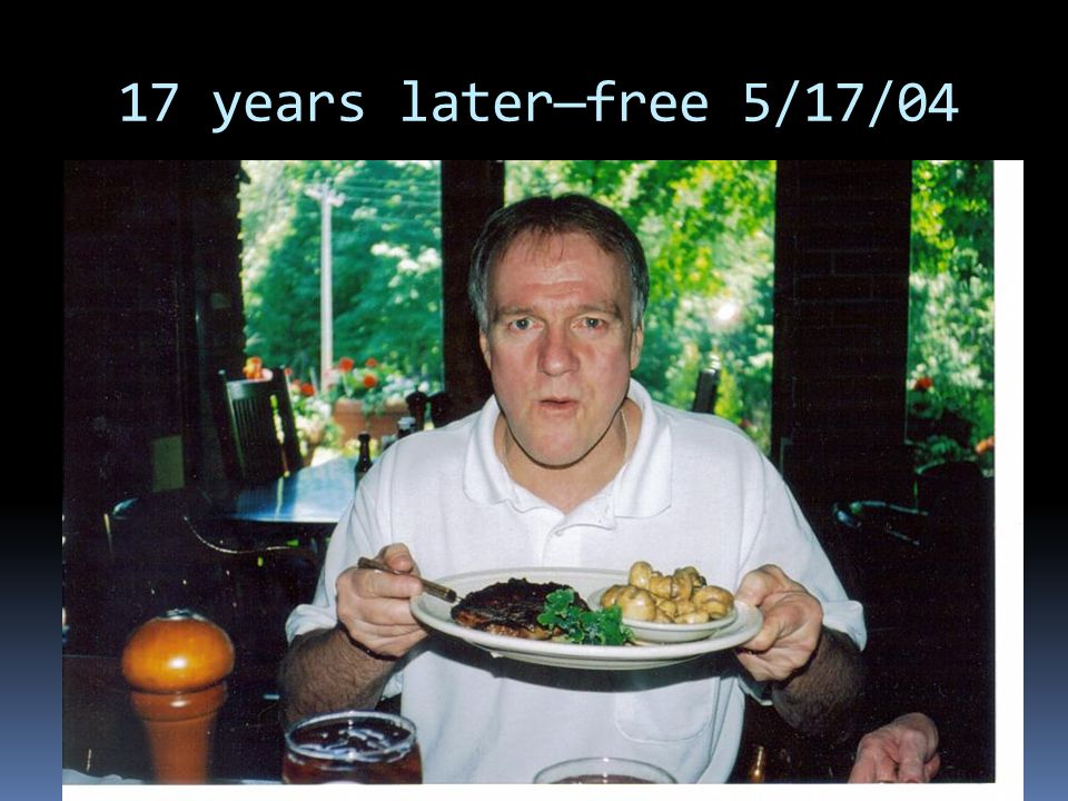 17 years later—free 5/17/04