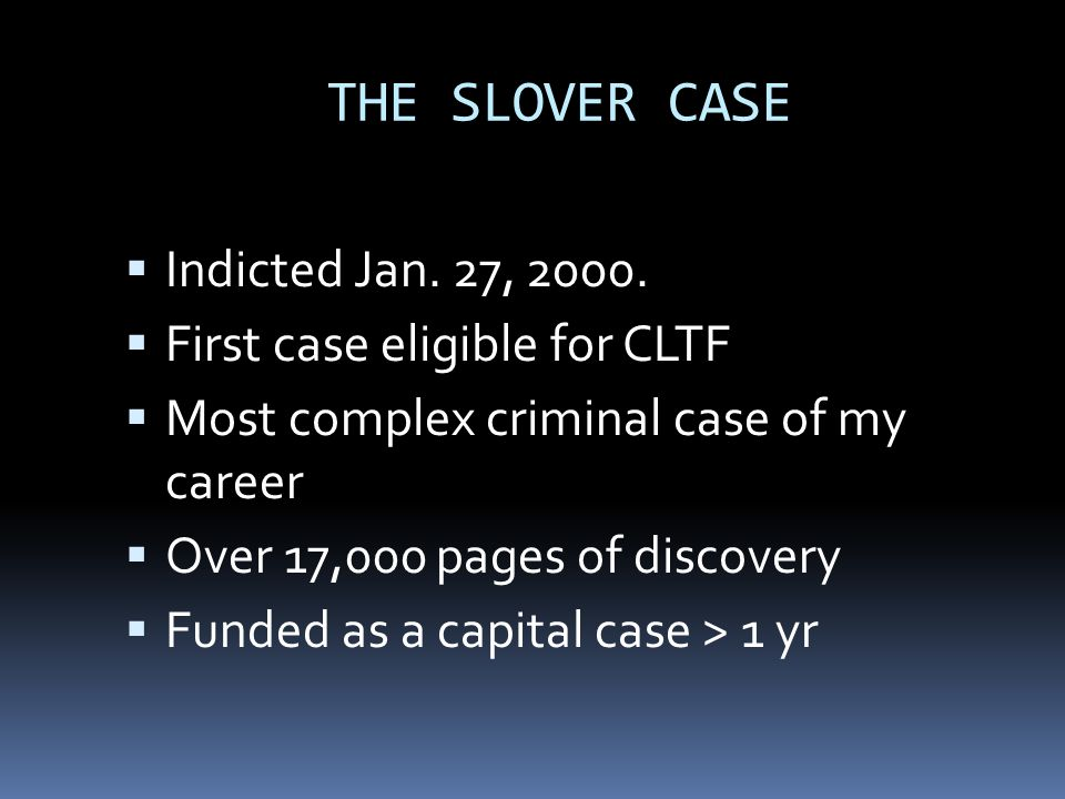 THE SLOVER CASE  Indicted Jan. 27, 2000.