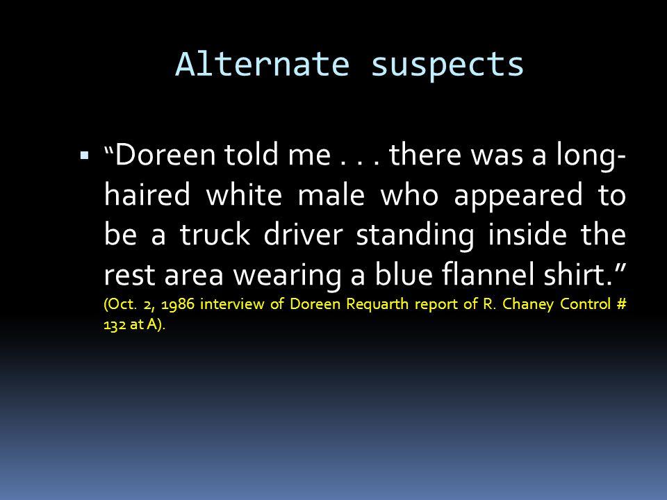 Alternate suspects  Doreen told me...