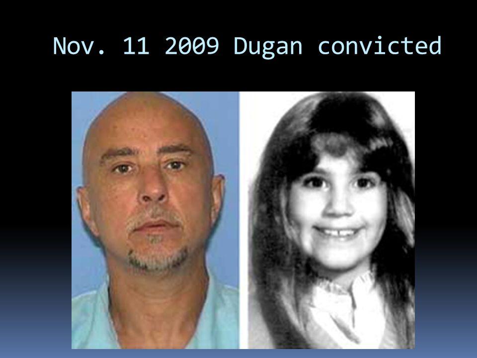 Nov. 11 2009 Dugan convicted