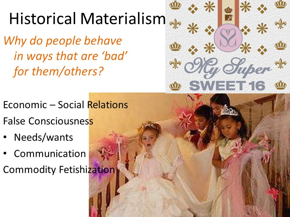 Historical Materialism Why do people behave in ways that are 'bad' for them/others.