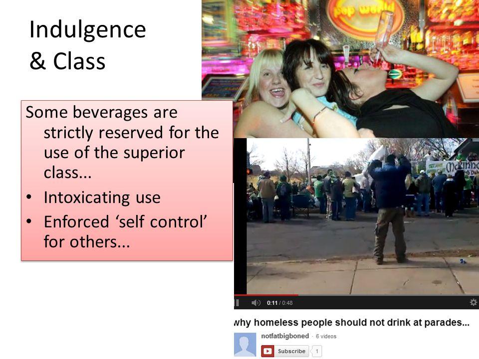 Indulgence & Class