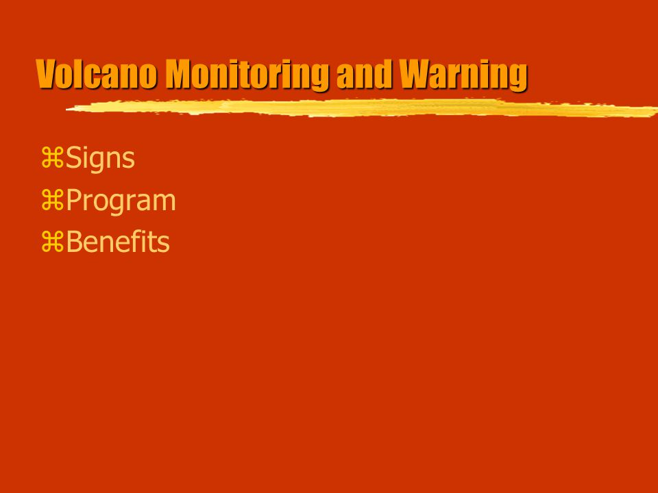 Volcano Monitoring and Warning zSigns zProgram zBenefits