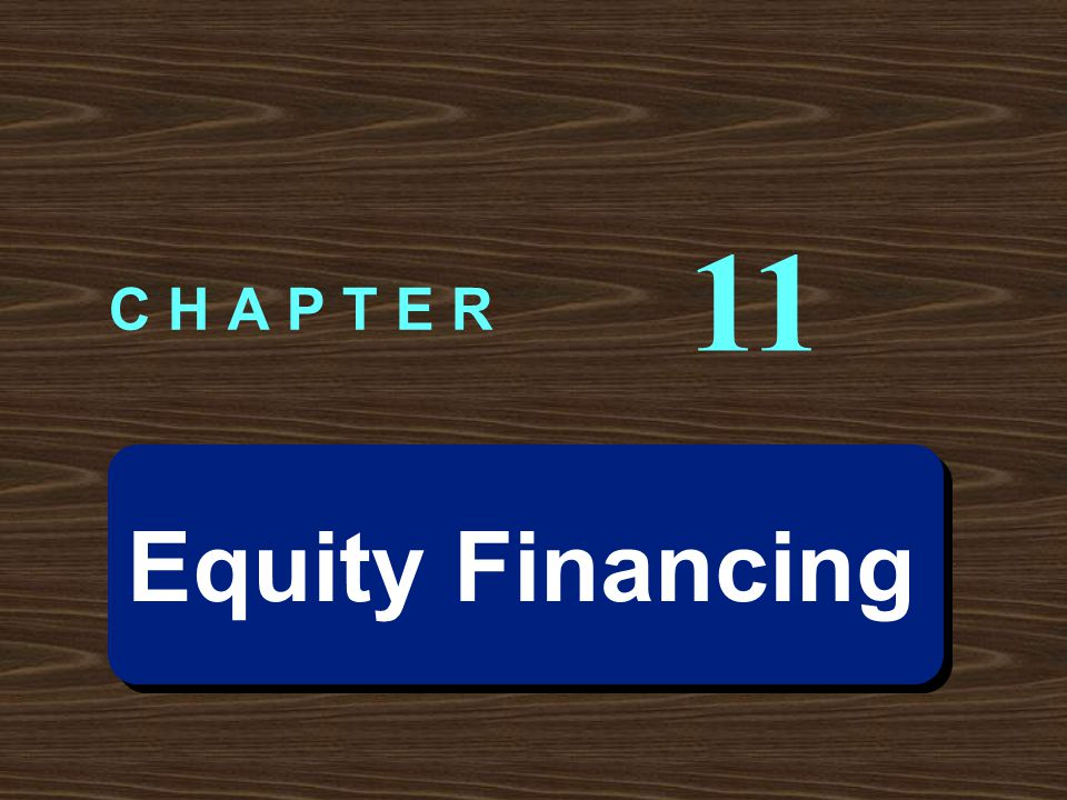 Equity Financing C H A P T E R 11