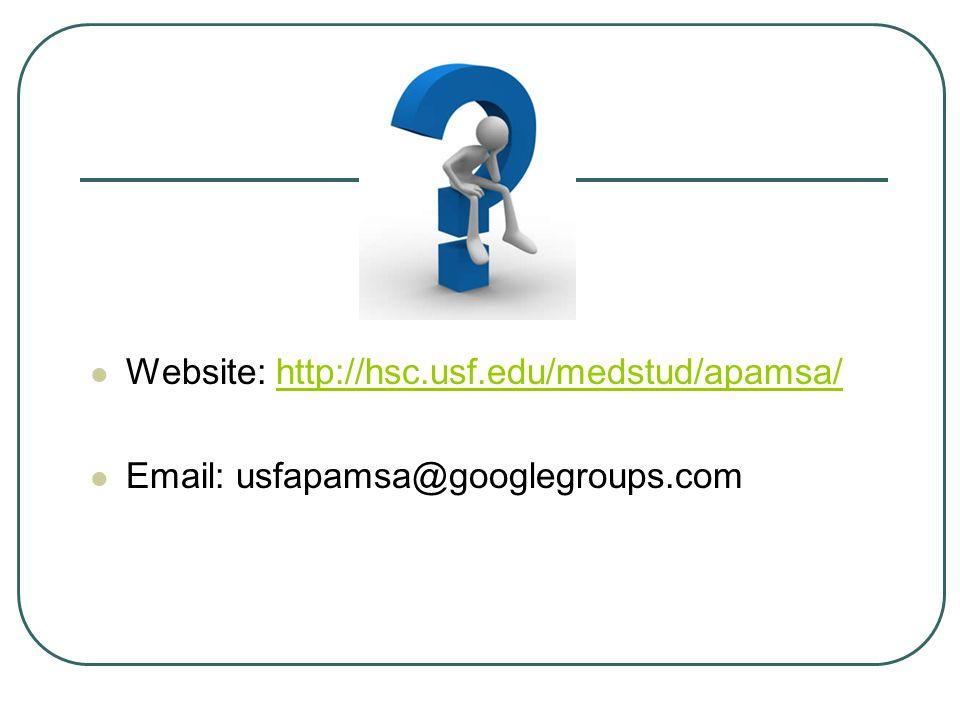 Website: http://hsc.usf.edu/medstud/apamsa/http://hsc.usf.edu/medstud/apamsa/ Email: usfapamsa@googlegroups.com