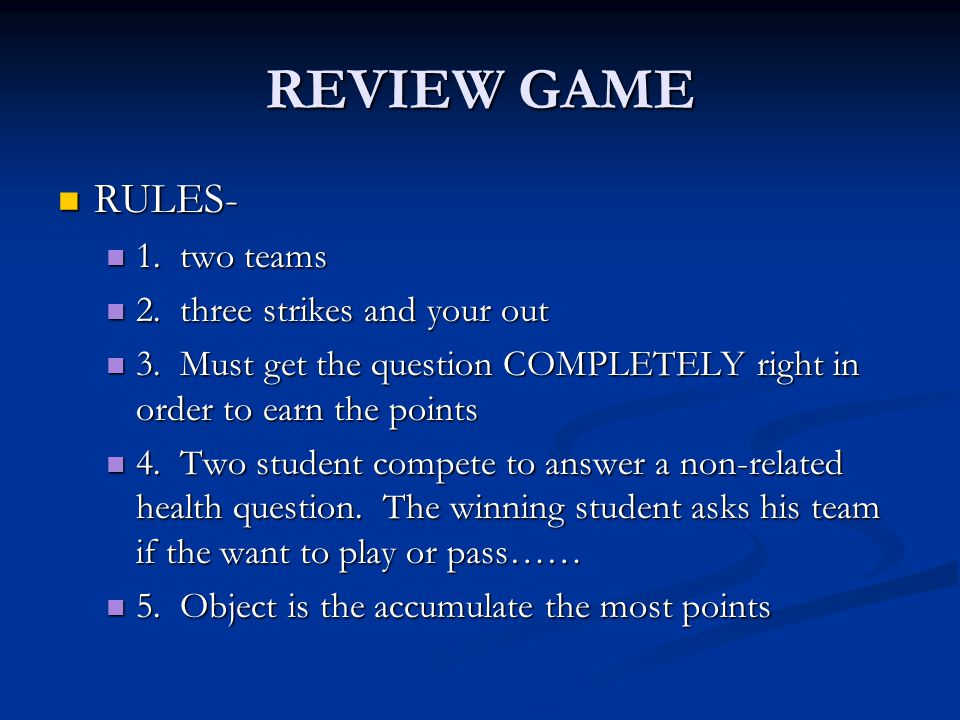 REVIEW GAME RULES- RULES- 1. two teams 1. two teams 2.