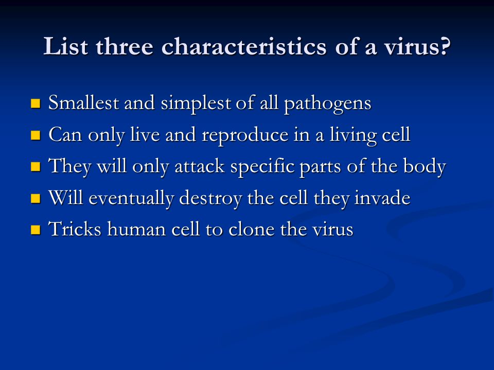 List three characteristics of a virus.
