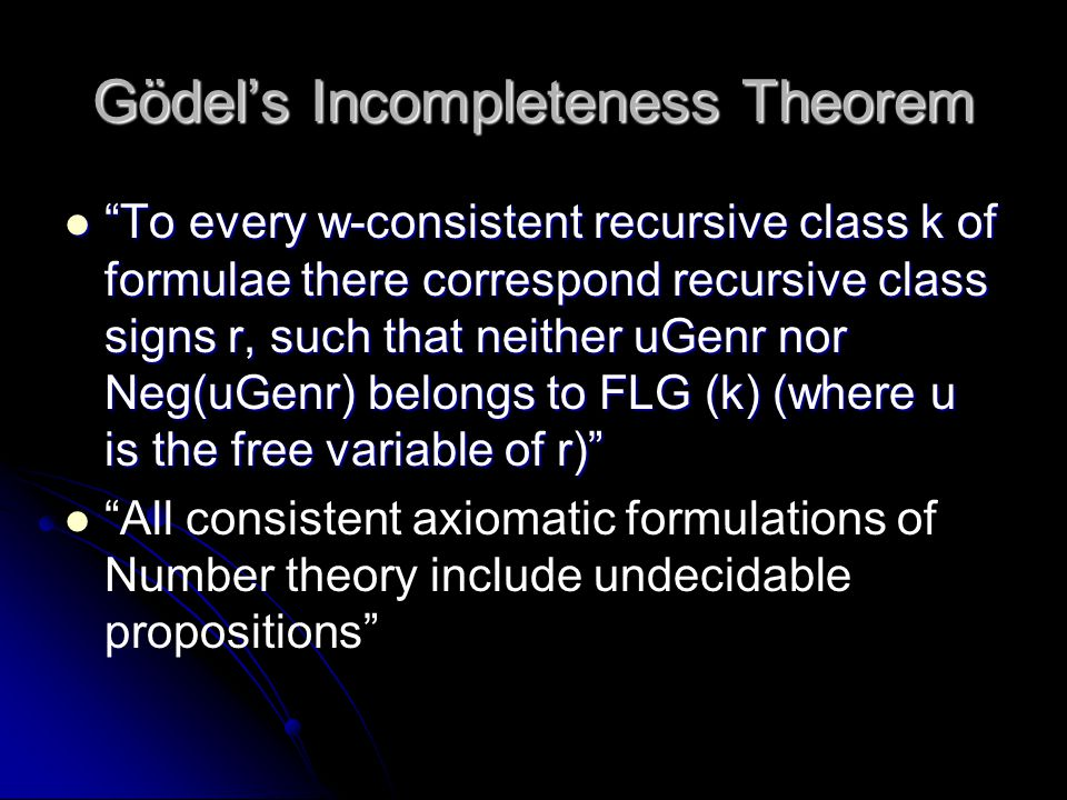 "Gödel's Incompleteness Theorem ""To every w-consistent recursive class k of formulae there correspond recursive class signs r, such that neither uGenr"