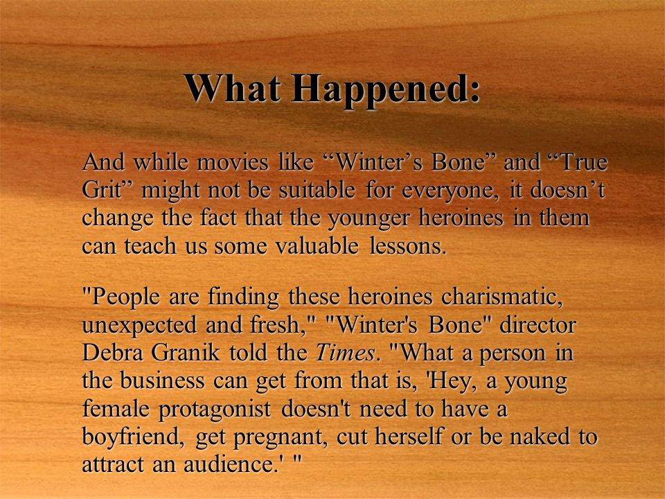 """What Happened: And while movies like """"Winter's Bone"""" and """"True Grit"""" might not be suitable for everyone, it doesn't change the fact that the younger h"""