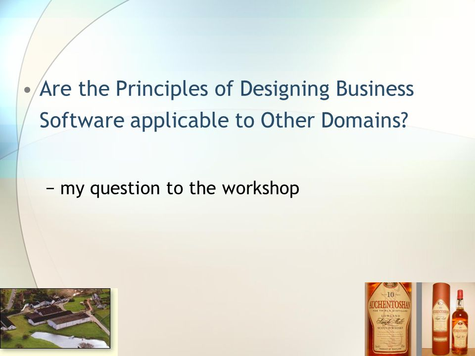 Are the Principles of Designing Business Software applicable to Other Domains.