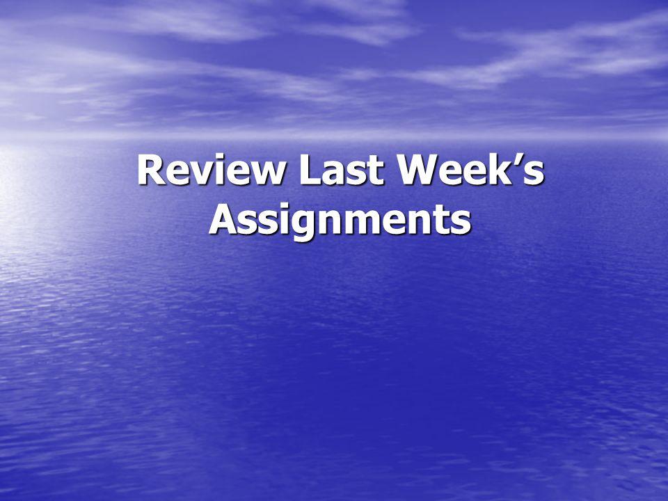 Present Next Week's Assignments