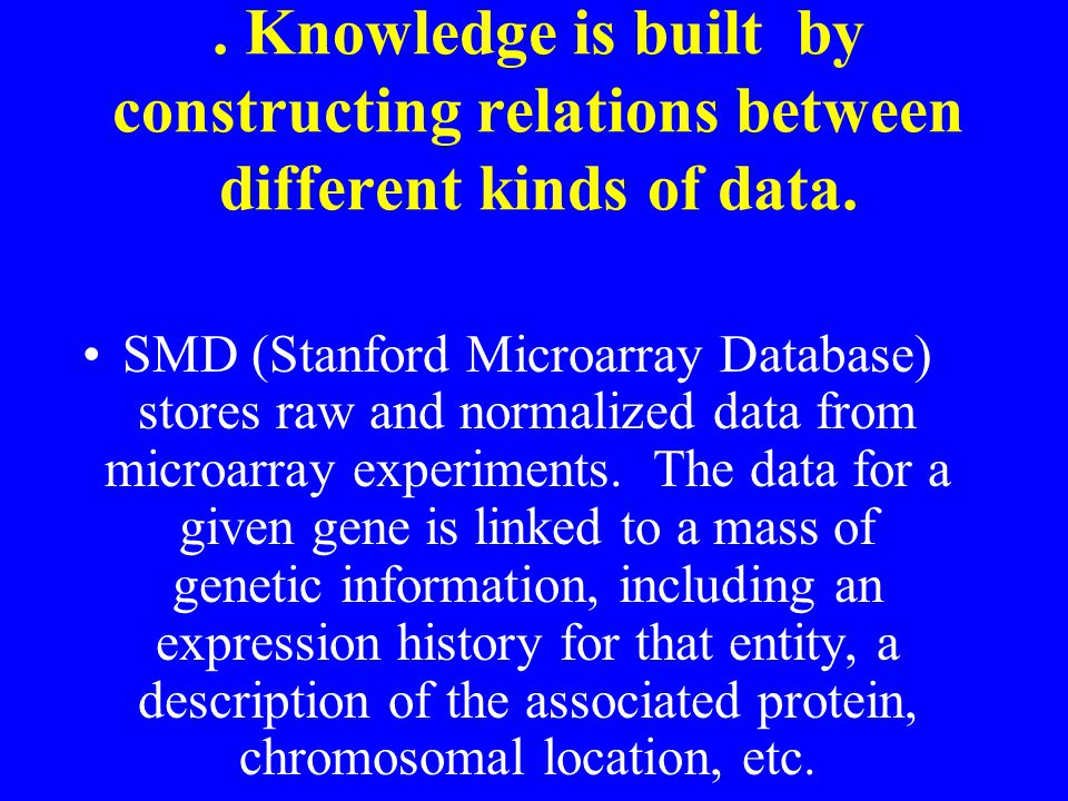 Knowledge is built by constructing relations between different kinds of data.