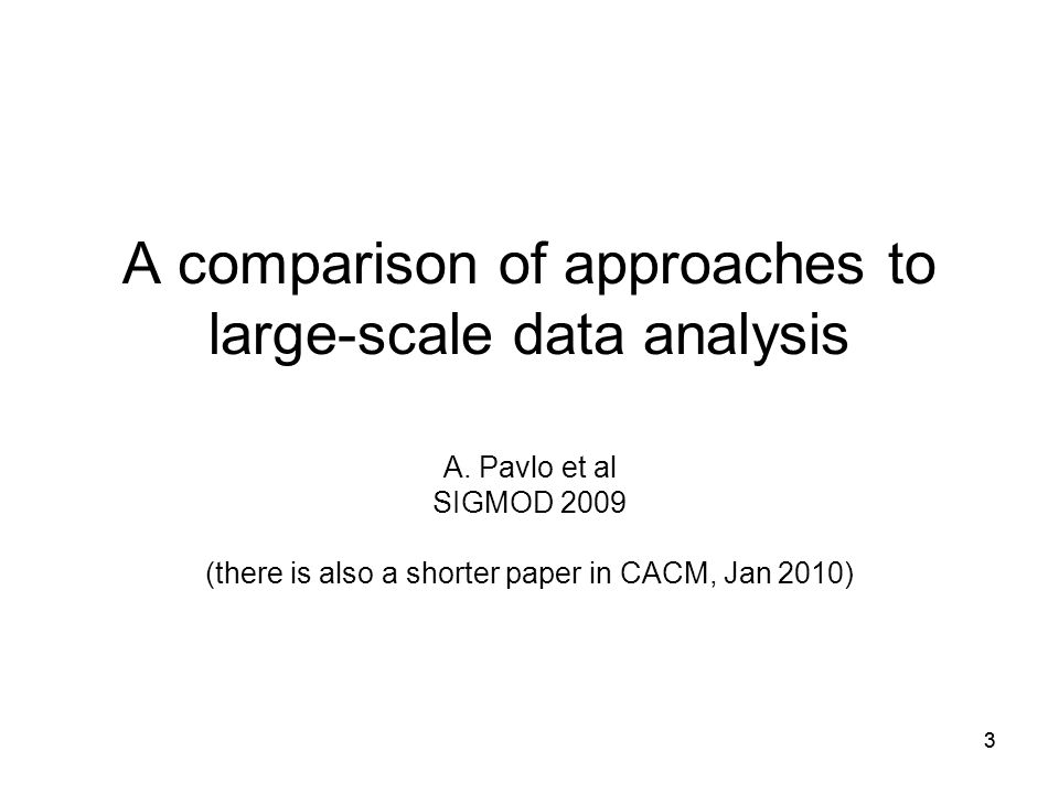 33 A comparison of approaches to large-scale data analysis A.