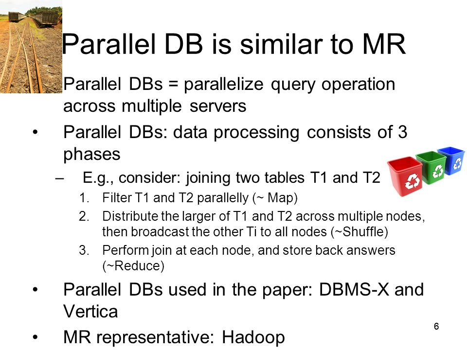 77 Advantages of Parallel DBs over MR Schema Support: more structured storage of data –Really needed.