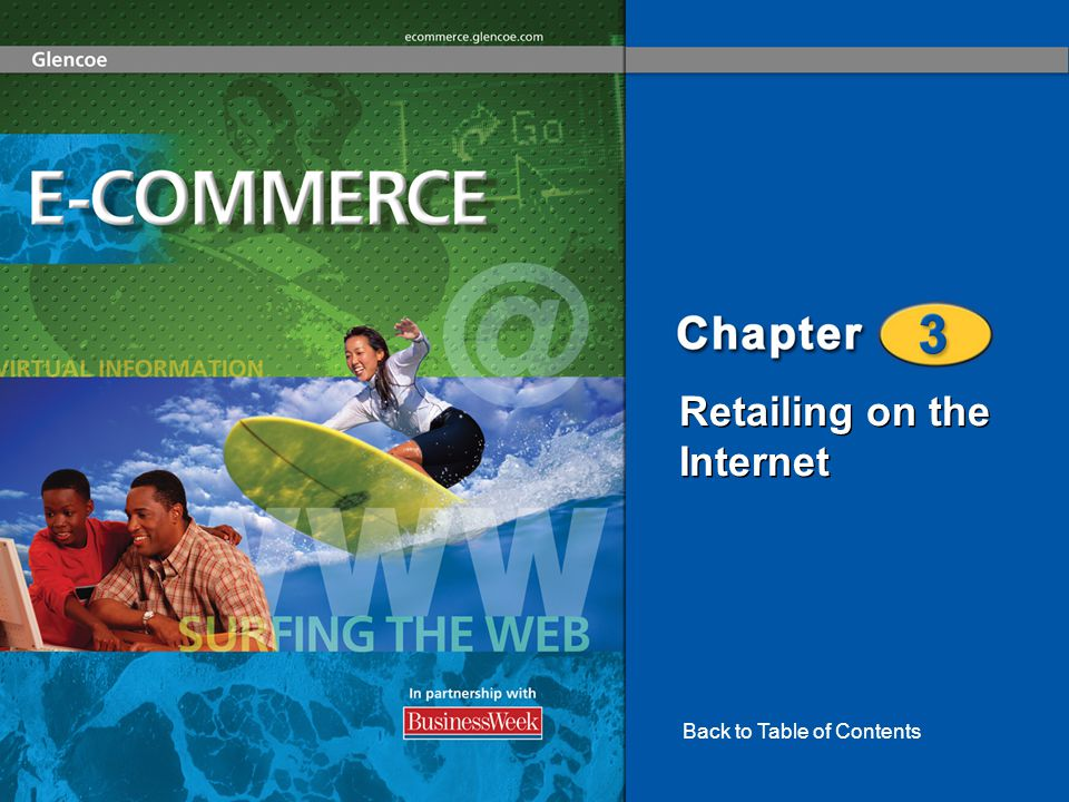 Retailing on the Internet Retailing–Then and Now The E-Tail Experience 2 Retailing on the Internet Section 3-1 Section 3-2 Chapter 3