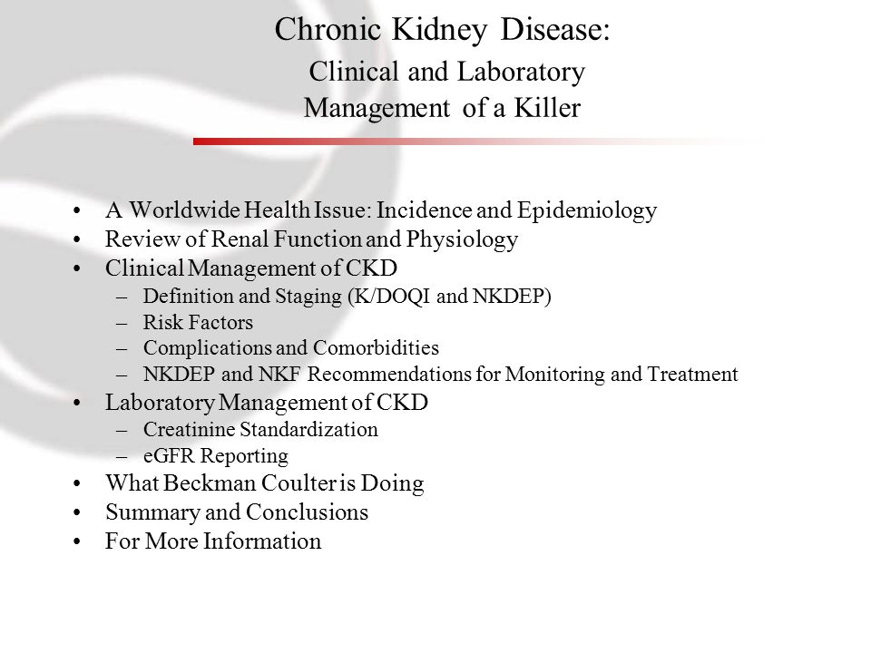 Chronic Kidney Disease: Clinical and Laboratory Management of a Killer A Worldwide Health Issue: Incidence and Epidemiology Review of Renal Function a