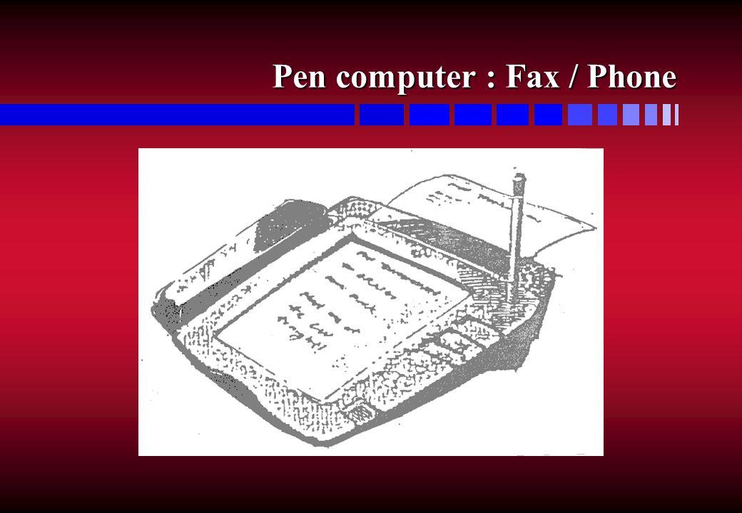 Pen computer : Fax / Phone