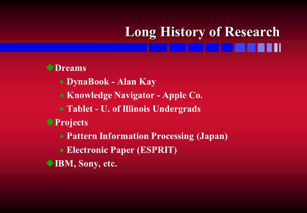 Long History of Research uDreams  DynaBook - Alan Kay  Knowledge Navigator - Apple Co.