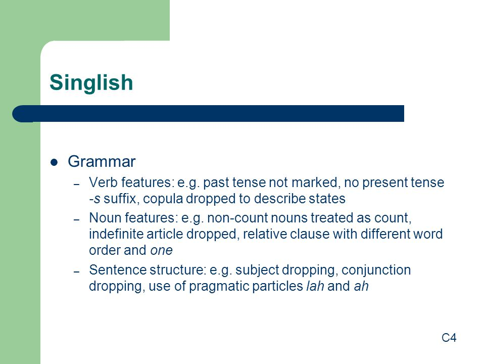 Singlish Grammar – Verb features: e.g.
