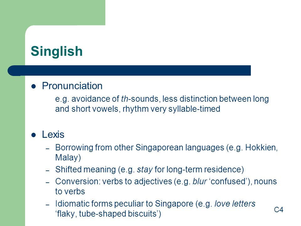 Singlish Pronunciation e.g.