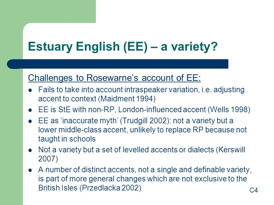 Estuary English (EE) – a variety.
