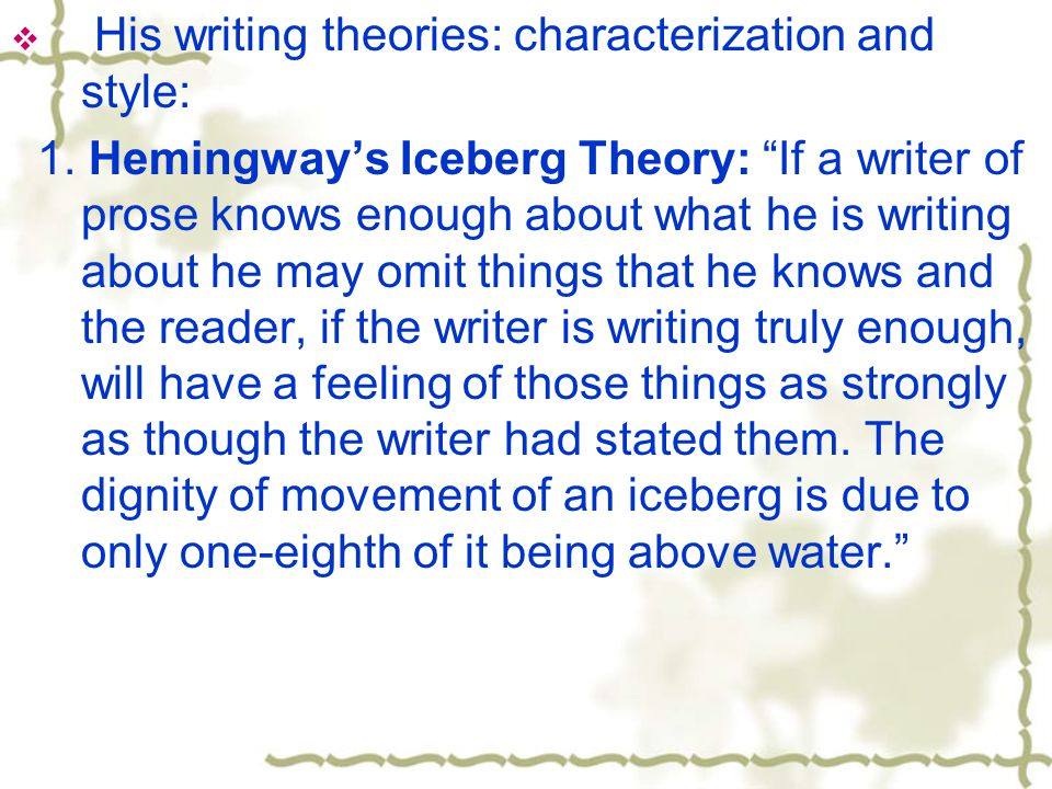  His writing theories: characterization and style: 1.